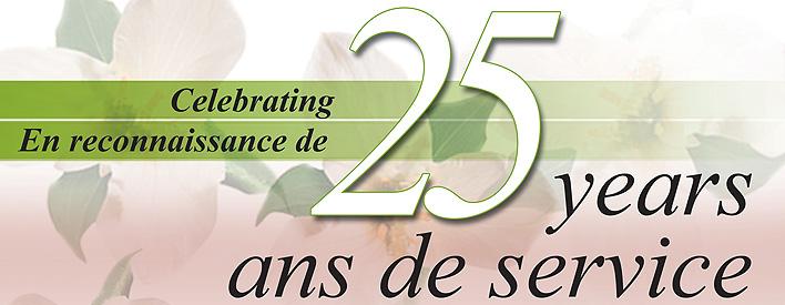 En reconnaissance de 25 ans de service